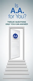 Is AA For You? Pamphlet - 12 Questions only you can answer.