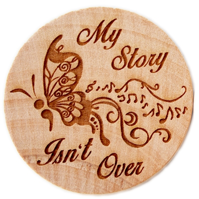 My Story Isn't Over Wooden Engraved Chip